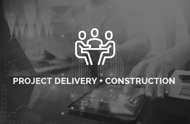 Project Delivery + Construction